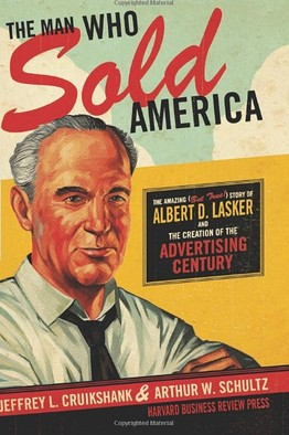 Ad great Albert Lasker, The Man Who Sold America