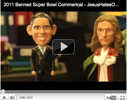 JesusHatesObama.com spot was rightly banned from this year's SuperBowl.