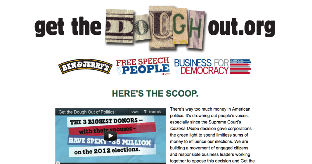 A new web site by Ben and Jerry's is lobbying against corporate lobbyists and big money donors.